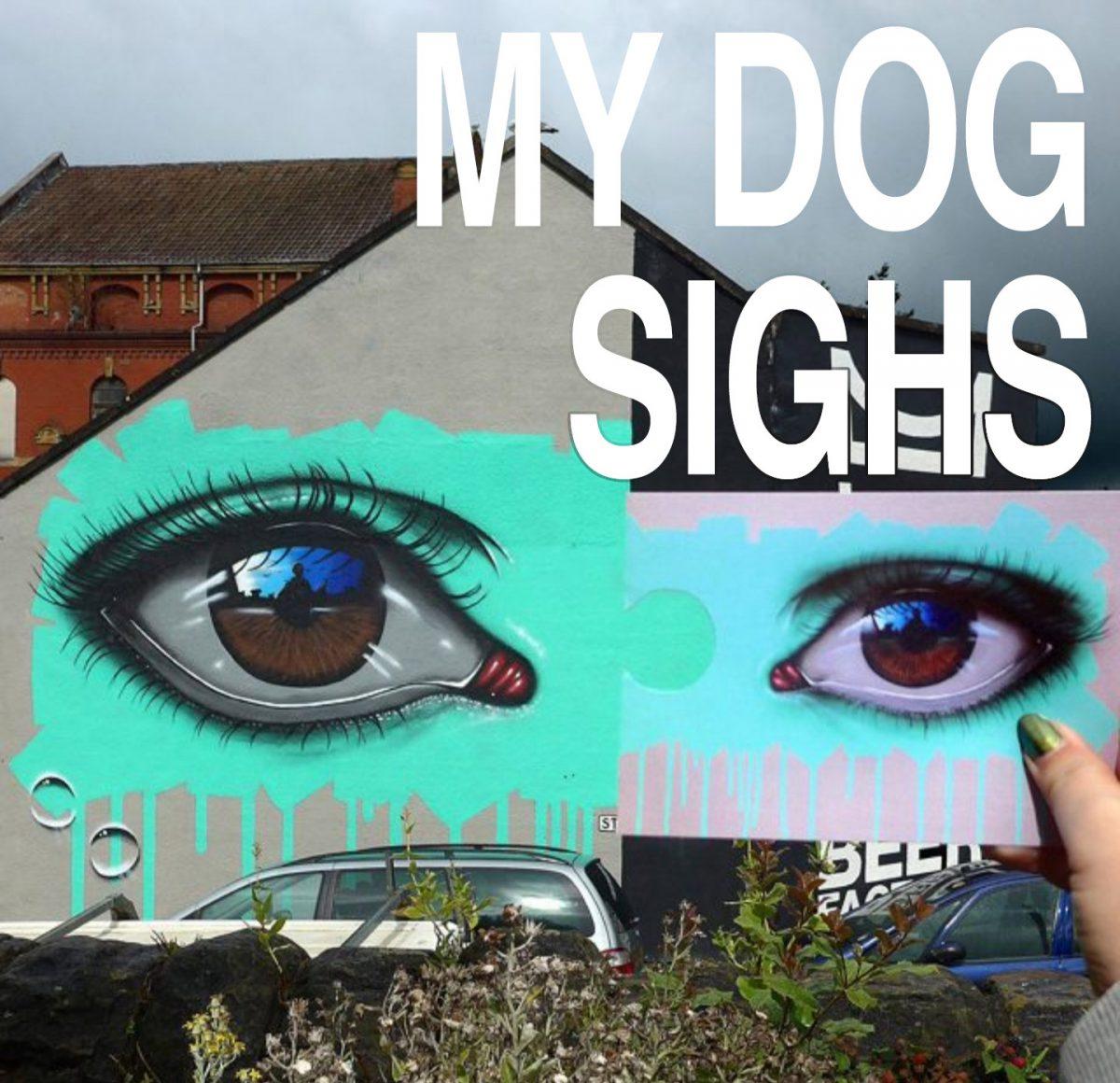 My Dog Sighs - Upfest 2015